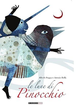 Le Lune di Pinocchio.: Stoppa Alfredo Boffa Antonio