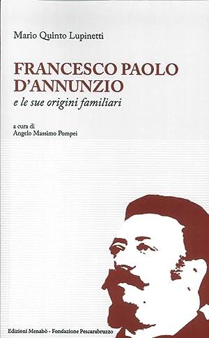 Francesco Paolo D'Annunzio e le sue origini familiari.: Lupinetti Mario Q Pompei Angelo M