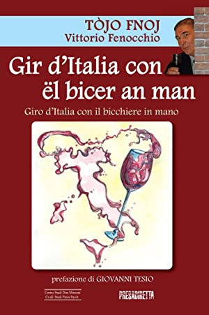 Gir d'Italia con ël bicer an man. Giro d'Italia con il bicchiere in mano.: Fenocchio...