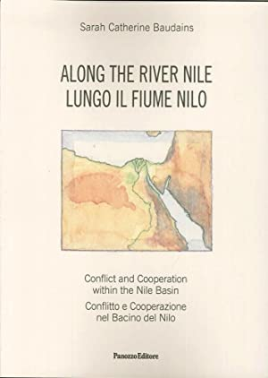 Along the River Nile. Conflict and Cooperation Within the Nile Basin. Lungo il Fiume Nilo. ...
