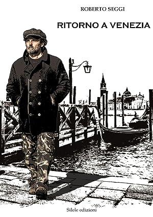 Ritorno a Venezia.: Seggi Roberto