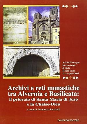 Archivi e reti monastiche tra Alvernia e Basilicata. Il priorato di Santa Maria di Juso e la ...