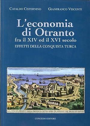 L'economia di Otranto. Fra il XIV ed il XVI secolo. Effetti della conquista turca.: Cisternino...