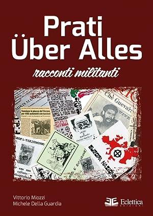 Prati Uber Alles.: Miozzi Vittorio Della Guardia Michele