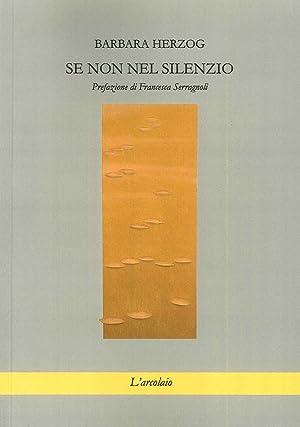 Se non nel Silenzio.: Herzog Barbara