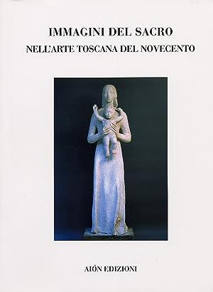 Immagini del Sacro nell'Arte Toscana del Novecento. Pittura e Scultura.: Fagioli, Marco