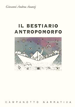 Il Bestiario Antropomorfo.: Avanzi Giovanni A