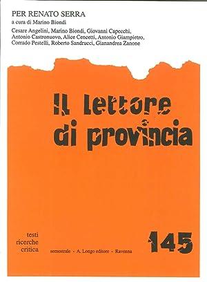Il Lettore di Provincia. Vol. 145: per Renato Serra.: Biondi, Marino
