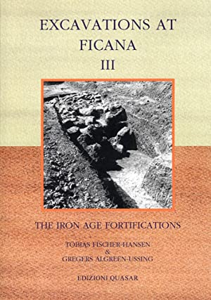 Excavations At Ficana. The Iron Age of: Fischer-Hansen, Tobias Algreen-Ussing,
