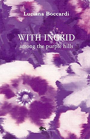 With Ingrid among the purple hills.: Boccardi Luciana