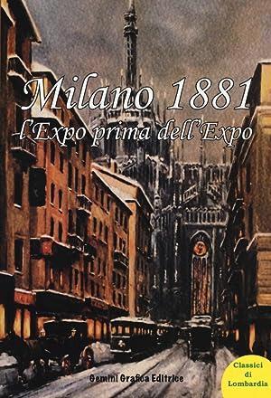 Milano 1881 l'Expo prima dell'Expo.