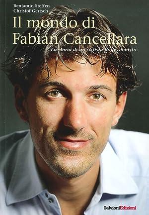 Il mondo di Fabian Cancellara. La storia di un ciclista professionista.: Steffen Benjamin Gertsch ...