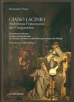 Giano Lacinio. Alchimista Francescano del Cinquecento.: Francesco Vizza