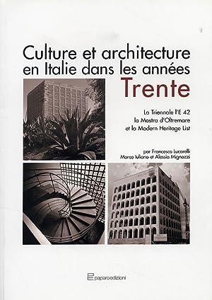 Culture et architecture en Italie dans les années Trente. La Triennale, l'E42, la ...