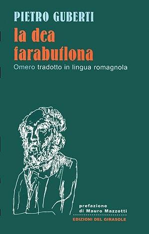 La Dea Farabuflona. Omero Tradotto in Lingua Romagnola.: Guberti, Pietro