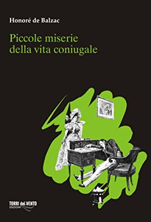 Piccole miserie di vita coniugale.: Balzac, Honoré de