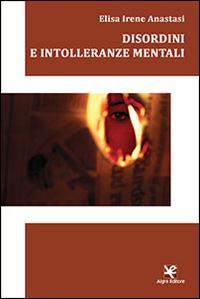 Disordini e intolleranze mentali.: Anastasi, Elisa I