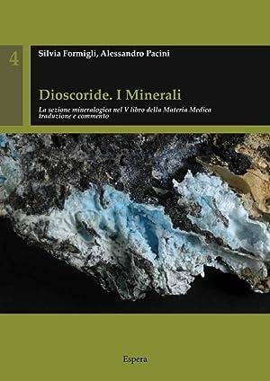 Dioscoride. I minerali. La sezione mineralogica nel 5° libro della materia medica tradizione e ...