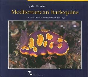 Mediterranean Harlequins. A field guide to Mediterranean sea slugs.: Trainito, Egidio