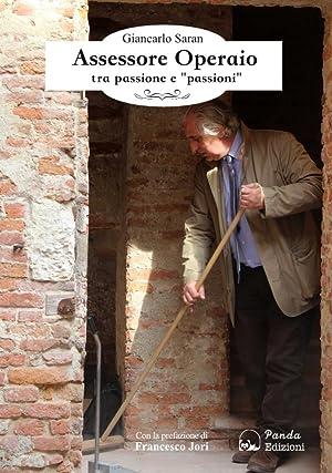 """Assessore operaio tra passione e """"passioni"""".: Saran Giancarlo"""