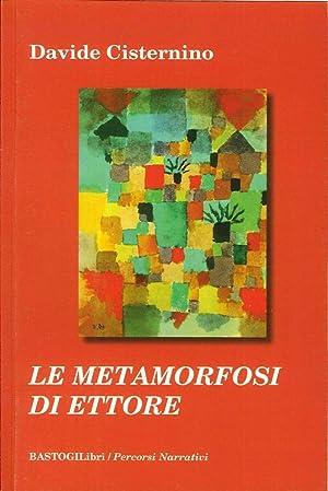 Le metamorfosi di Ettore.: Cisternino Davide
