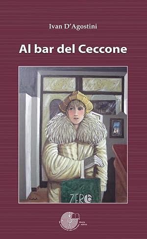 Al bar del Ceccone.: D'Agostini Ivan