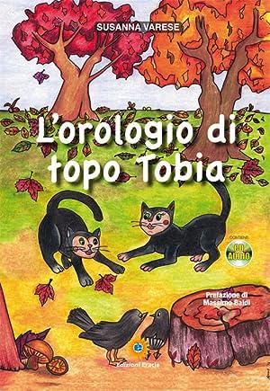 L'orologio di topo Tobia. Con CD Audio.: Varese Susanna