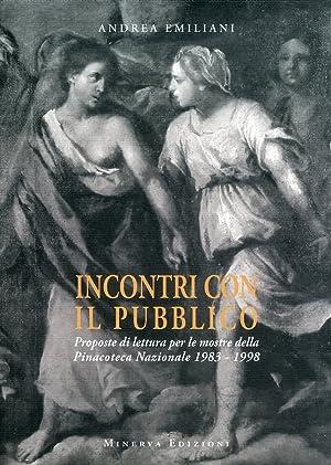 Incontri con il Pubblico. Proposte di Lettura per le Mostre della pinacoteca Nazionale 1983-1998.: ...