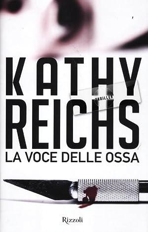 La voce delle ossa.: Reichs, Kathy