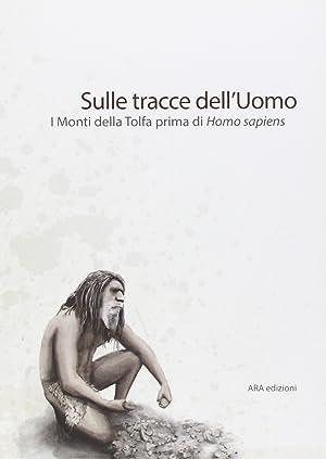 Sulle tracce dell'uomo. I monti della Tolfa prima di Homo Sapiens.