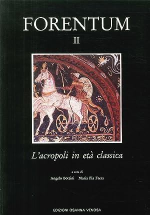 Forentum. Vol. 2: L'Acropoli in età classica.