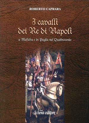I Cavalli dei Re di Napoli a Massafra e in Puglia nel Quattrocento.: Caprara, Roberto