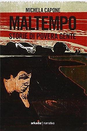Maltempo. Storie di povera gente.: Capone Michela