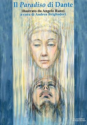 Il Paradiso di Dante Illustrato da Angelo Ranzi.: Alighieri, Dante Ranzi, Angelo