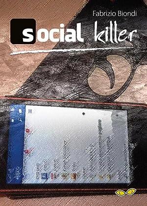 Social Killer.: Biondi Fabrizio