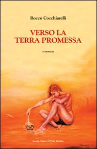 Verso la terra promessa.: Cucchiarelli Rocco