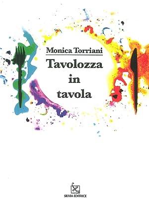 Tavolozza in Tavola.: Torriani, Monica