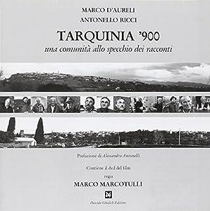 Tarquinia '900. Con DVD.: D'Aureli Marco Ricci Antonello Marcotulli Marco