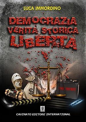 Democrazia, verità, storica, libertà.: Immordino Luca