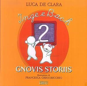 Inge e Bach gnovis storiis. Testo friulano. Vol. 2.: De Clara Luca