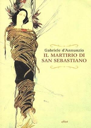Il martirio di san Sebastiano. Testo francese a fronte.: D'Annunzio, Gabriele