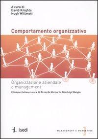 Il comportamento organizzativo. Organizzazione aziendale e management.: Knights, David Willmott, ...