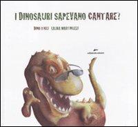 I dinosauri sapevano cantare? Con adesivi.: Ticli, Dino Martinuzzi, Laura