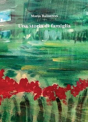 Una storia di famiglia.: Balistreri Maria