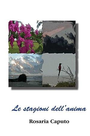 Le stagioni dell'anima.: Caputo Rosaria