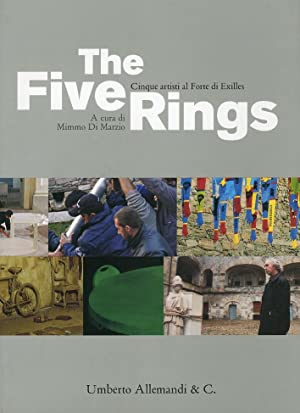 The Five Rings. Cinque artisti al Forte di Exilles. Five artists at the Fortress of Exilles.