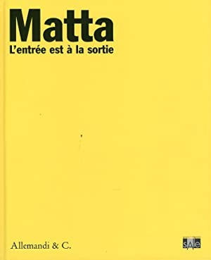 Sebastian Matta. L'Entrée Est À la Sortie.