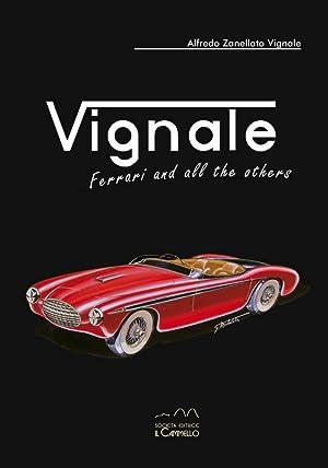 Vignale. Ferrari and all the others. Ediz.: Zanellato Vignale Alfredo