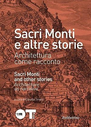 Sacri Monti e Altre Storie. Architettura Come Racconto. Ediz. Italiana e Inglese.