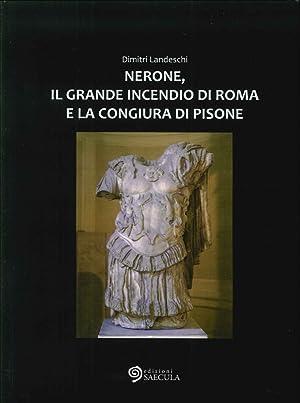 Nerone, il Grande Incendio di Roma e la Congiura di Pisone.: Landeschi Dimitri